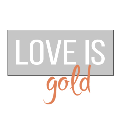 LOVE IS:) GOLD